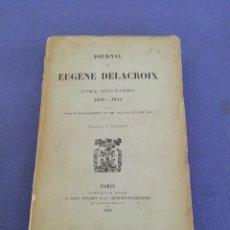 Livres d'occasion: JOURNAL DE EUGÈNE DELACROIX. TOME DEUXIÈME. AÑO 1893. EN FRANCÉS. Lote 217237617