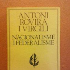 Livres d'occasion: NACIONALISME I FEDERALISME. ANTONI ROVIRA I VIRGILI. EDICIONS 62. Lote 217333913