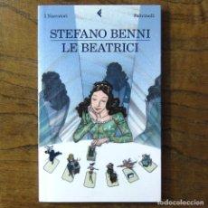 Libros de segunda mano: STEFANO BENNI - LE BEATRICI - 2011 - EN ITALIANO - MONÓLOGOS TEATRALES, POESÍA. Lote 217535973