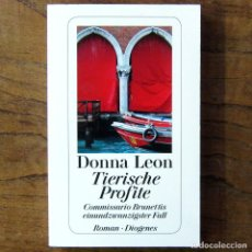 Libros de segunda mano: DONNA LEON - TIERISCHE PROFITE - 2013 - EN ALEMÁN - NOVELA POLICIACA, BRUNETTI, VENECIA. Lote 217540550