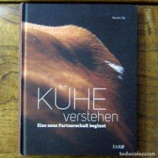 Libros de segunda mano: MARTIN OTT - KUHE VERSTEHEN (ENTENDER A LAS VACAS) - 2011 - EN ALEMÁN - GANADERIA, VETERINARIA. Lote 217550538
