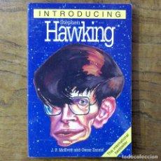 Libros de segunda mano: MCEVOY, OSCAR ZÁRATE - INTRODUCING STEPHEN HAWKING - 1999 - EN INGLÉS - ILUSTRADO, CIENCIA, UNIVERSO. Lote 217561007
