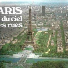 Libros de segunda mano: PARIS VU DU CIEL ET DES RUES. EN FRANCÉS. Lote 217576258