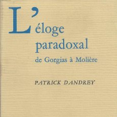Libros de segunda mano: L'ÉLOGE PARADOXAL. DE GORGIAS À MOLIÈRE, PATRICK DANDREY. Lote 217677877