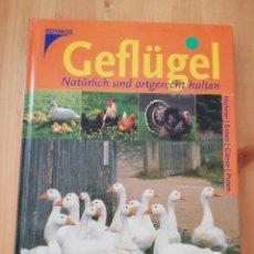 Libros de segunda mano: GEFLÜGEL. NATÜRLICH UND ARTGERECHT HALTEN (ALICE STERN). Lote 217805257