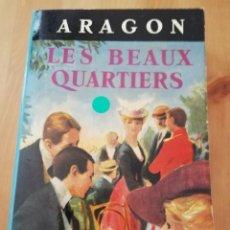 Libros de segunda mano: LES BEAUX QUARTIERS (ARAGON). Lote 217806708