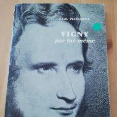 Libros de segunda mano: VIGNY PAR LUI-MEME (PAUL VIALLANEIX). Lote 217807043