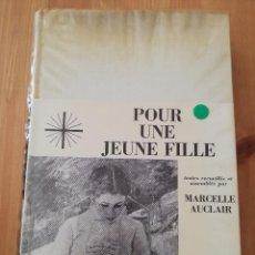 Libros de segunda mano: POUR UNE JEUNE FILLE (MARCELLE AUCLAIR). Lote 217807257