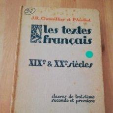 Libros de segunda mano: LES TEXTES FRANÇAIS. XIX & XX SIÈCLES (J.R. CHEVAILLIER ET P. AUDIAT). Lote 217808457