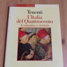 Libros de segunda mano: L'ITALIA DEL QUATTROCENTO. ECONOMIA E SOCIETÀ (TENENTI). Lote 218049223