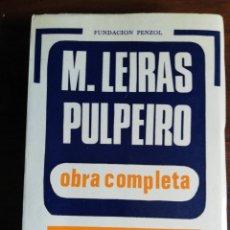 Libros de segunda mano: M. LEIRAS PULPEIRO. OBRA COMPLETA - ESTUDO CRÍTICO DE X.L. FRANCO GRANDE. 1970. FUND. PENZOL-GALAXIA. Lote 218187535