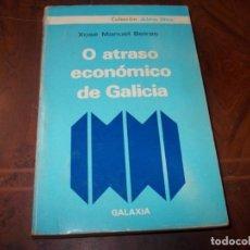 Libros de segunda mano: O ATRASO ECONÓMICO DE GALICIA, XOSÉ MANUEL BEIRAS. COLECCIÓN ALÉN NÓS. GALAXIA 1.972. Lote 218238743