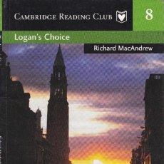 Libros de segunda mano: LOGAN'S CHOICE SM EDITION (CAMBRIDGE ENGLISH READERS) MACANDREW, RICHARD. Lote 218504310