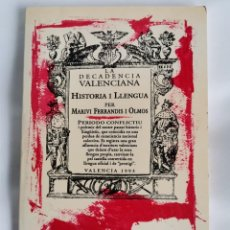 Livros em segunda mão: LA DECADENCIA VALENCIANA HISTORIA I LLENGUA. Lote 218760885