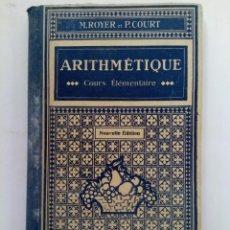 Libros de segunda mano: ARITHMÉTIQUE COURS ELÉMENTAIRE - M. ROYER ET P. COURT - LIBRAIRIE ARMAND COLIN. Lote 218783340