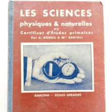 Libros de segunda mano: LES SCIENCIES PHYSIQUES & NATURELLES - A. ROUDIL & BARTOLI - LIBRAIRIE LAROUSSE - PARIS. Lote 218928862