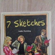 Libros de segunda mano: 7 SKETCHES-SEVEN SKETCHES-LESLIE DUNKLING-LONGMAN STRUCTURAL-AÑO 1987-EN INGLÉS.. Lote 218935498