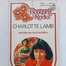 Libros de segunda mano: EENDER EN TOCH ANDERS - CHARLOTTE LAMB - BOUQUET REEKS (EN HOLANDÉS). Lote 218936880