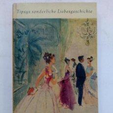 Libros de segunda mano: TIPSYS SONDERLICHE LIEBESGESCHICHTE - ELSE HUECK DEHIO (EN ALEMÁN). Lote 218937353