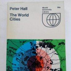 Libros de segunda mano: THE WORLD CITIES - PETER HAL - WORLD UNIVERSITY LIBRARY (EN INGLÉS). Lote 218937486