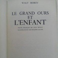 Libros de segunda mano: LE GRAND OURS ET L'ENFANT - WALT MOREY - HACHETTE (EN FRANCÉS). Lote 218999608