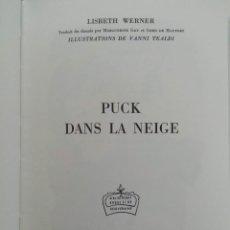 Libros de segunda mano: PUCK DANS LA NEIGE - LISBETH WERNER (EN FRANCÉS). Lote 218999775