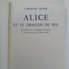 Libros de segunda mano: ALICE ET LE DRAGON DE FEU - CAROLINE QUINE - HACHETTE (EN FRANCÉS). Lote 219000141