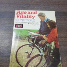 Libros de segunda mano: AGE AND VITALITY. IRENE GORE. 1973.. Lote 219063098
