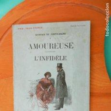 Libros de segunda mano: GEORGES DE PORTO -RICHE , AMOUREUSE - L´INFIDÈLE , 1904 COMEDIA EN TRES ACTOS - ILUSTRADA. Lote 219422127