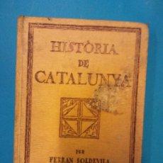 Livres d'occasion: HISTÒRIA DE CATALUNYA. FERRAN SOLDEVILA. SEGONA EDICIÓ.. Lote 219810253