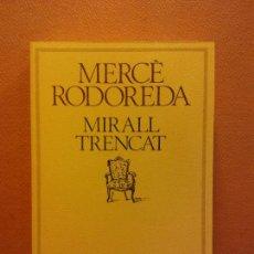 Livres d'occasion: MIRALL TRENCAT. MERCÉ RODOREDA. EDICIONS 62. Lote 219893883