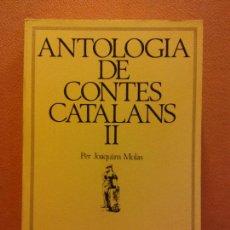 Livres d'occasion: ANTOLOGIA DE CONTES CATALANS II. JOAQUIM MOLAS. EDICIONS 62. Lote 219894267