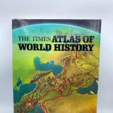 Libros de segunda mano: THE TIMES ATLAS OF WORLD HISTORY. TOMES BOOKS. GEOFFREY BARRACLOUGH. LONDON, 1979. PAGS: 360. Lote 219991647