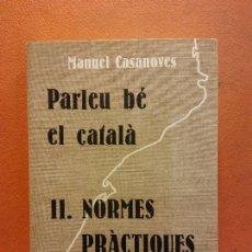 Livros em segunda mão: PARLEU BÉ EL CATALÀ. II. NORMES PRACTIQUES. MANUEL CASANOVES. EDITORIAL CLARET. Lote 220093462