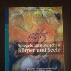 Libros de segunda mano: SPIEGELUNGEN ZWISCHEN KORPER UND SEELE. WALTER KOSTER. HAUG. PAG. 213.. Lote 220240518