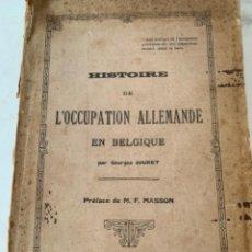 Libros de segunda mano: HISTORÍE DE L'OCCUPATION ALLEMANDE EN BELGIQUE, PAR GEORGES JOURET. Lote 220262017
