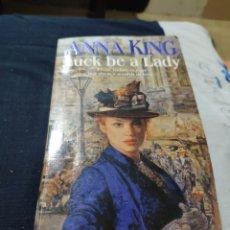 Libros de segunda mano: LUCK BE A LADY (ANNA KING). Lote 220437987