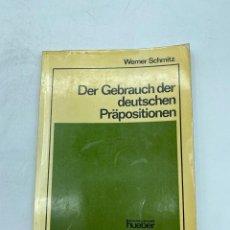 Libros de segunda mano: DER GEBRAUCH DER DEUTSCHEN PRÄPOSITIONEN. WERNER SCHMITZ. ALEMANIA, 1970. PAGS: 86. Lote 220453285