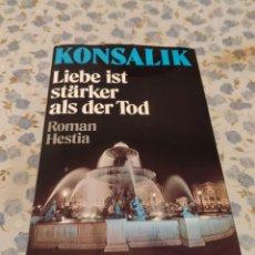 Libros de segunda mano: LIEBE IST STARKER ALS DER TOD ROMAN (KONSALIK). Lote 220640408