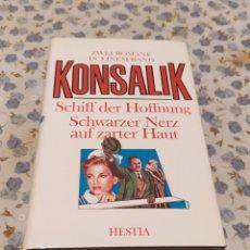 Libros de segunda mano: SCHIFF DER HOFFNUNG SCHWARZER NERZ AUF ZARTER HAUT (KONSALIK). Lote 220640583