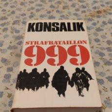 Libros de segunda mano: STRAFBATAILLON 999 (KONSALIK). Lote 220641077