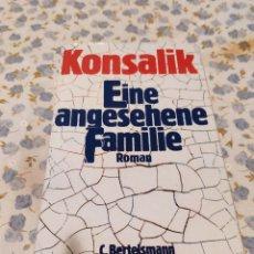 Libros de segunda mano: EINE ANGESEHENE FAMILIE (KONSALIK). Lote 220641845