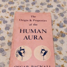 Libros de segunda mano: THE ORIGIN & PROPERTIES OF THE HUMAN AURA (OSCAR BAGNALL). Lote 220647187