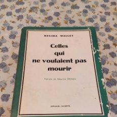 Libros de segunda mano: CELLES QUI NE VOULAIENT PAS MOURIR (REGINE WALLET). Lote 220652261