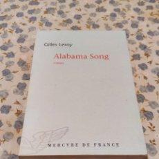 Libros de segunda mano: ALABAMA SONG (GILLES LEROY). Lote 220655547