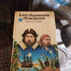 Libros de segunda mano: LES CHASSEURS D'ESCLAVES (BERTRAND SOLET). Lote 220900658