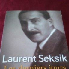 Libros de segunda mano: LES DERNIERS JOURS DE STEFAN ZWEIG. LAURENT SEKSIK. Lote 220918128