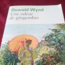 Libros de segunda mano: OSWALD WYND. UNE ONDEUR DE GINGEMBRE. Lote 220929591
