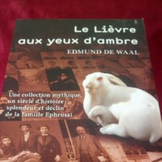 Libros de segunda mano: LE LIÈVRE AUX YEUX D'AMBRE. EDMUND DE WAAL. Lote 220930082