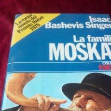 Libros de segunda mano: ISAAC BASHEVIS SINGER. LA FAMILIA MOSKAT. Lote 220933516